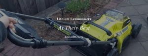 The Best Thing About Lithium Lawnmowers